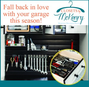 Fall back in love with your grage with Closets By McKenry!